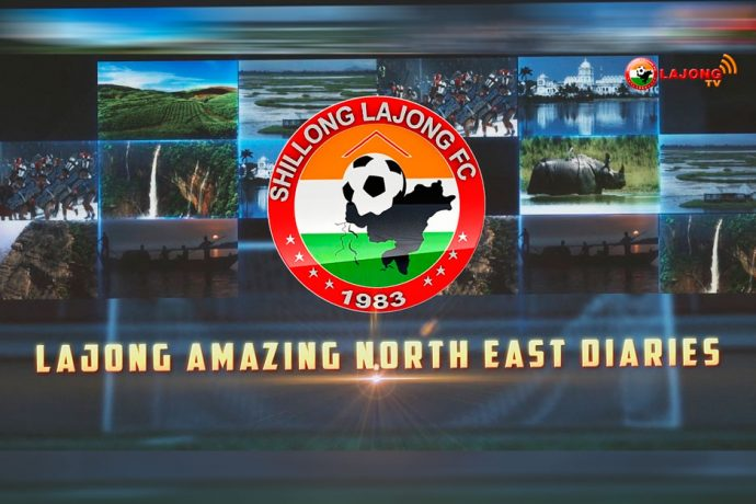 Lajong Amazing North East Diaries
