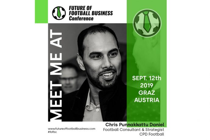 Chris Punnakkattu Daniel - Meet me at the FUTURE OF FOOTBALL BUSINESS-Conference on September 12 in Graz, Austria. (Image courtesy: FOOTBALL BUSINESS INSIDE)